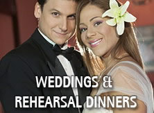 Weddings and Rehearsal Dinners